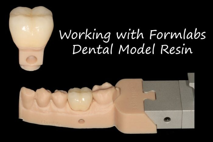 Working with Formlabs Dental Model Resin